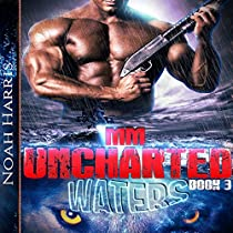 UNCHARTED WATERS: PARANORMAL SHIFTER - M/M NAVY SEAL, BOOK 3