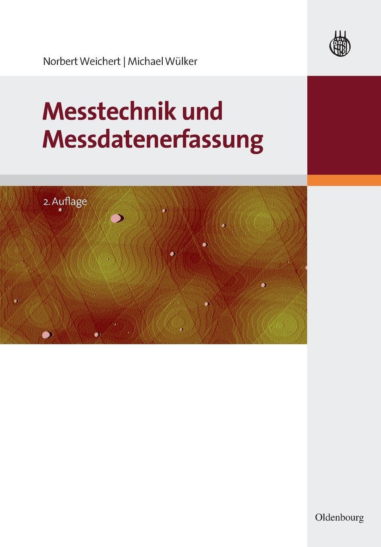 Messtechnik und Messdatenerfassung (Oldenbourg Lehrbücher für Ingenieure)
