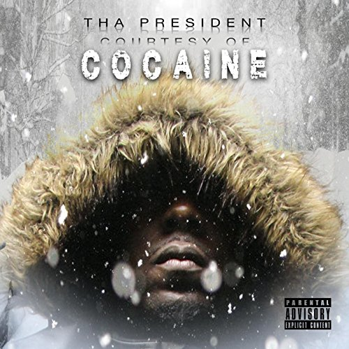 Tha President-Courtesy Of Cocaine-CDR-FLAC-2016-FATHEAD Download