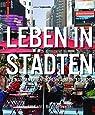 Leben in Städten: Wie man den öffentlichen Raum untersucht (Edition Angewandte)