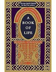 A Book of Life: Embracing Judaism as a Spiritual Practice