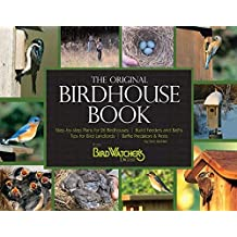 The Birdhouse Book: Building Houses, Feeders, and Baths