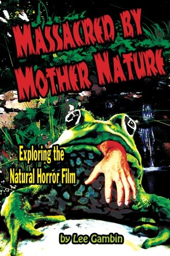 Download Massacred by Mother Nature: Exploring the Natural Horror Film ebook