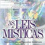As leis místicas [The Mystical Laws]: Transcendendo as dimensões espirituais | Ryuho Okawa