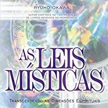 As leis místicas [The Mystical Laws]: Transcendendo as dimensões espirituais Audiobook by Ryuho Okawa Narrated by Isabel Cossalter