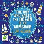 The Boy Who Sailed the Ocean in an Armchair   Lara Williamson