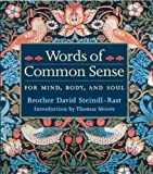 Words of Common Sense for Mind, Body, and Soul, David Steindl-Rast, 189015198X