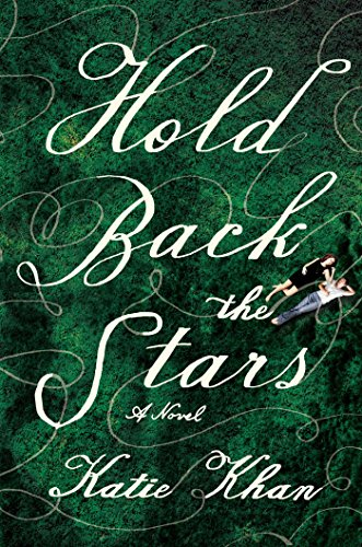Hold Back the Stars: A Novel by [Khan, Katie]