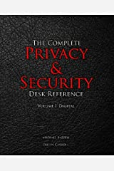 The Complete Privacy & Security Desk Reference: Volume I: Digital (Volume 1) Paperback