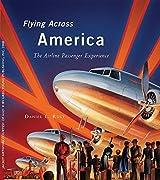 Flying Across America by Daniel L. Rust (2009-05-15)