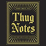 Thug Notes: A Street-Smart Guide to Classic Literature | Sparky Sweets PhD