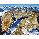 Die Geologie der Alpen aus der Luft