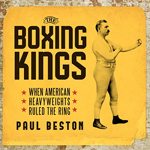 The Boxing Kings: When American Heavyweights Ruled the Ring