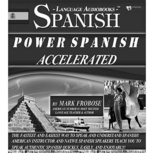 Power Spanish I Accelerated - Complete Tapescript On Audible/8 One Hour Audio CDs (English and Spanish Edition) by Language Audiobooks Inc.