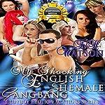 My Shocking English Shemale Gangbang: Ladyboy Erotic Vacations, Book 3 | E.H. Watson