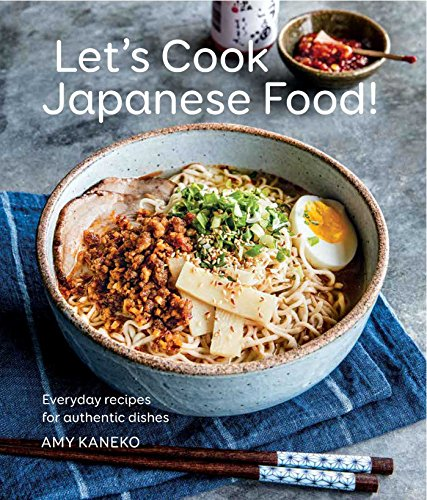 Let's Cook Japanese Food!: Everyday Recipes for Authentic Dishes (Best Food Service Jobs)