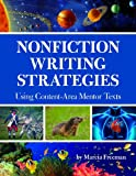 Nonfiction Writing Strategies Using Content-Area Mentor Texts, Marcia S. Freeman, 1625215126
