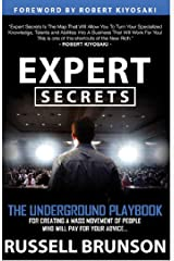 EXPERT SECRETS THE UNDERGROUND PLAYBOOK FOR CREATING A MASS MOVEMENT OF PEOPLE WHO WILL PAY FOR YOUR ADVICE Kindle Edition