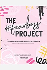 The Fear Boss Project: A Workbook for the Dreamers Who Dare to Live a Braver Life (Color Version) Paperback