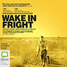 Wake in Fright Audiobook by Kenneth Cook Narrated by Humphrey Bower