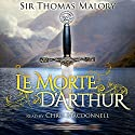Le Morte D'Arthur Audiobook by Sir Thomas Malory Narrated by Chris MacDonnell