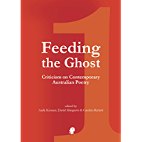 Feeding the Ghost: Criticism on Contemporary Australian Poetry