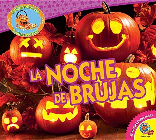 La Noche de Brujas (Halloween) (Celebremos Las Fechas Patrias (Let's Celebrate American Holi) (Spanish Edition)