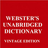 WEBSTER'S UNABRIDGED DICTIONARY, VINTAGE EDITION (ILLUSTRATED): FIRST PUBLISHED BEFORE 1923