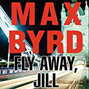 Fly Away, Jill | Max Byrd