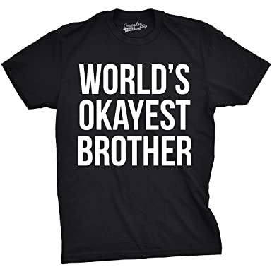 5017b8c9 Mens Worlds Okayest Brother Shirt Funny T Shirts Big Brother Sister Gift  Idea (Black)