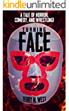 Turning Face: A Tale of Horror, Comedy & Wrestling!