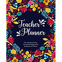 Teacher Planner: For Productivity, Time Management & Peace of Mind