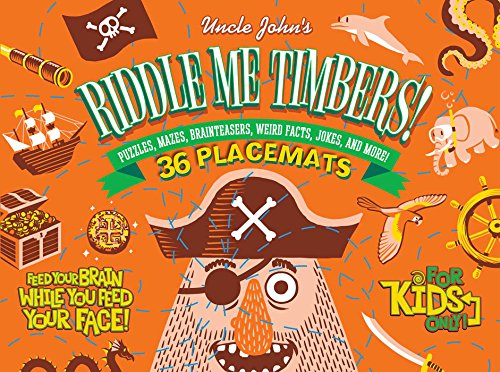 (Uncle John's Riddle Me Timbers!: 36 Tear-off Placemats For Kids Only!)