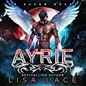 Ayrie: An Auxem Novel Audiobook by Lisa Lace Narrated by Paul Brion, Kelly Morgan