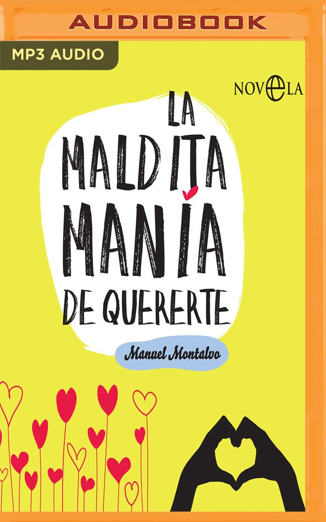 La maldita manía de quererte (Spanish Edition) (Spanish) MP3 CD – Audiobook, MP3 Audio, Unabridged