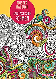 Mustermalbuch Fantastische Formen Malbucher Und Blocke