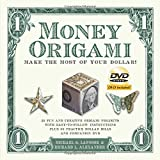 Money Origami Kit: Make the Most of Your Dollar [Origami Kit with Book, DVD, 60 Bills, 21 Projects]