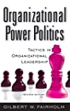 Organizational Power Politics: Tactics in