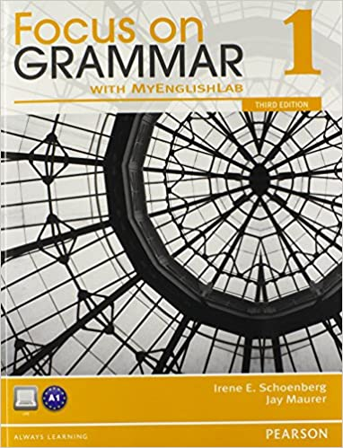Focus on grammar 1 with mylab english (3rd edition): irene e.