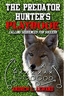 The Predator Hunters Playbook: Calling Sequences for Success