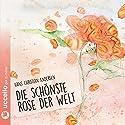 Die schönste Rose der Welt Hörbuch von Hans Christian Andersen Gesprochen von: Rosemarie Fendel