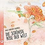 Die schönste Rose der Welt | Hans Christian Andersen