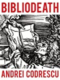 img - for Bibliodeath: My Archives (With Life in Footnotes) book / textbook / text book
