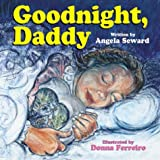 img - for Goodnight, Daddy by Angela Seward (2000-11-28) book / textbook / text book