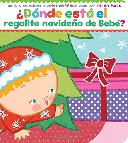 Download ¿Dónde está el regalito navideño de Bebé? (Where Is Baby's Christmas Present?) (Spanish Edition) pdf