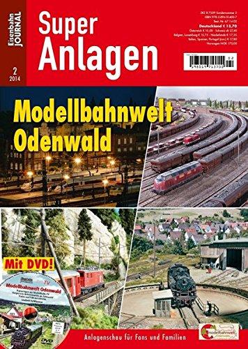 Modellbahnwelt Odenwald -Anlagenschau für Fans und Familien - Eisenbahn Journal Super-Anlagen 2-2014