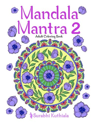 Mandala Mantra 2: 30 Handmade Meditation Mandalas With Mantras in Sanskrit and English (Mandla Mantra) (Volume 2)