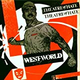 Westworld by Theatre of Hate (1998-10-01)