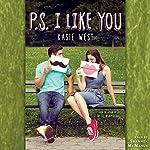 P.S. I Like You | Kasie West