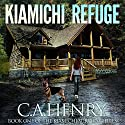 Kiamichi Refuge: The Kiamichi Survival Series, Book 1 Audiobook by C.A. Henry Narrated by Rick Vyper